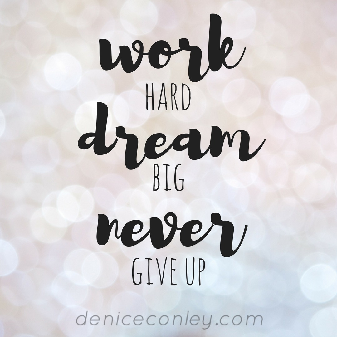 Never Give Up Deniceconley Com